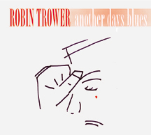 Robin Trower - Another Days Blues on V-12 Records