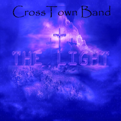 "CrossTown Band NEW for 2011 ""The Light"" featuring Pete Thompson on Drums AND Keyboards!"
